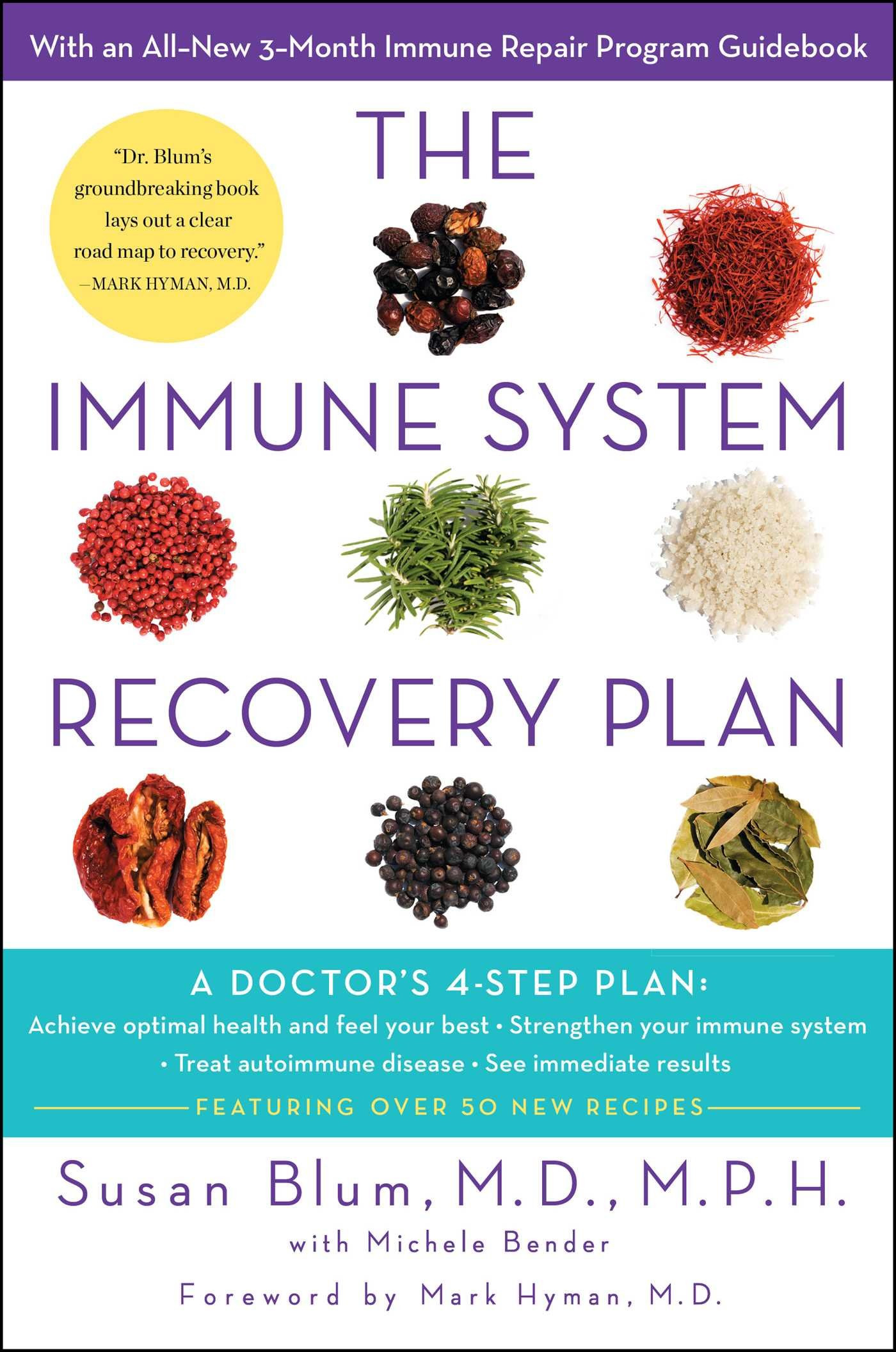 The Immune System Recovery Plan A Doctor s 4 Step Program to Treat Autoimmune Disease Susan Blum Mark Hyman Michele Bender Amazon
