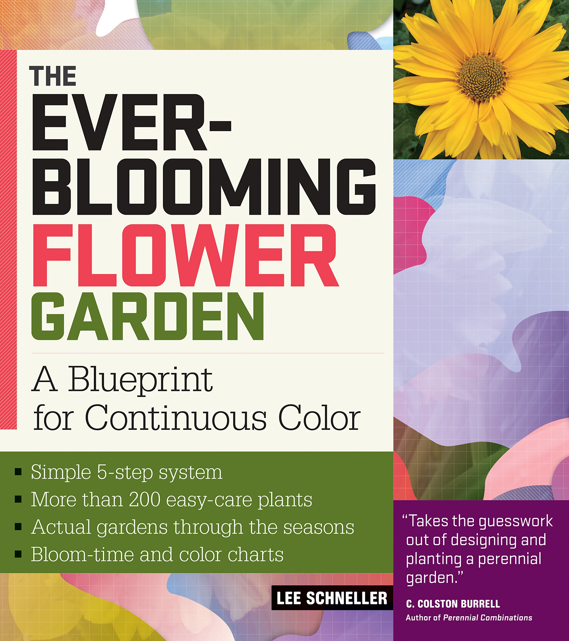 The Ever Blooming Flower Garden A Blueprint for Continuous Color Lee Schneller Amazon Books