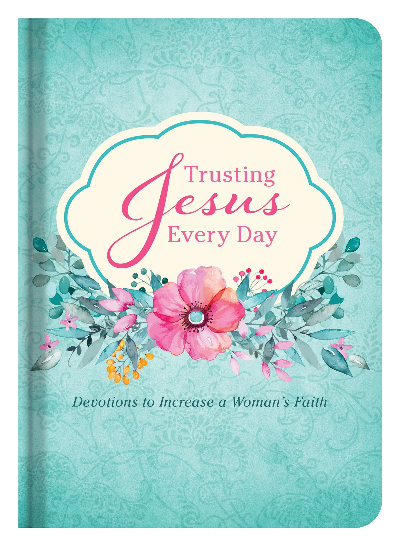 Trusting Jesus Every Day Devotions to Increase a Woman s Faith Michelle Medlock Adams Ramona Richards Katherine Anne Douglas Amazon